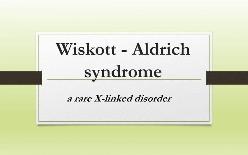 Wiskott – Aldrich syndrome – a rare X-linked disorder