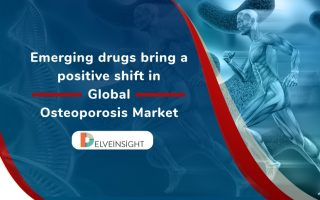 Emerging drugs bring a positive shift in Global Osteoporosis Market