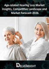 Age-related Hearing Loss- Market Insight, Competitive Landscape and Market Forecast, 2026