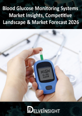 Blood Glucose Monitoring Systems - Market Insights, Competitive Landscape and Market Forecast–2026