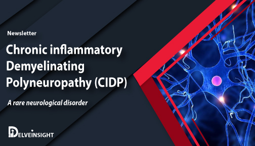 Chronic inflammatory demyelinating polyneuropathy market Newsletter
